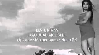 "Video ELVIE KIRAY ""KAU JUAL AKU BELI download MP3, 3GP, MP4, WEBM, AVI, FLV Agustus 2017"