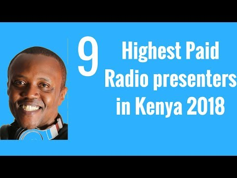 9 Highest Paid Radio presenters in Kenya 2018