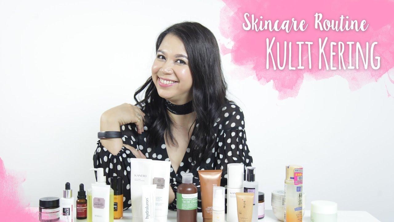 Skincare Routine Kulit Kering Skincare 101 Youtube