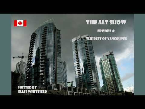 The Alt Show Ep. 4 - The Best of Vancouver
