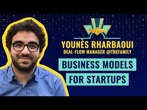 """Business Models for Startups"" by Younès Rharbaoui, Deal-Flow Manager @TheFamily"