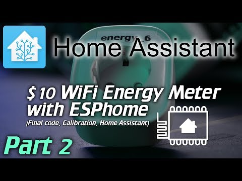 Home Assistant: 10$ WiFi Energy plug meters with ESPhome (Code, Calibration and HA graphs) part - 2