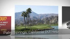 Palm Springs DUI Lawyers - Drunk Driving Attorneys Palm Springs, CA