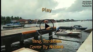 Download lagu Yang Terdalam - New Version Lirik (Cover By Nazara) MP3
