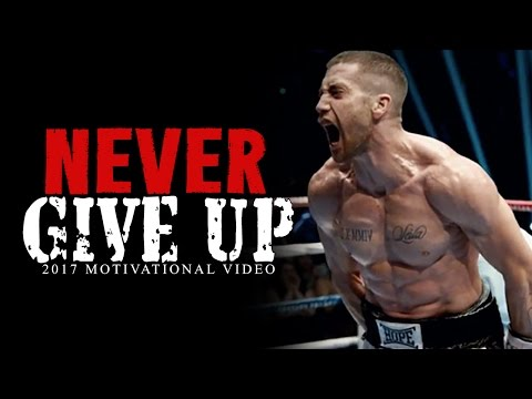 NEVER GIVE UP - Best Motivational Video 2017