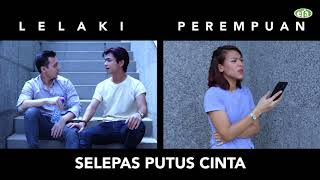 Lelaki Dan Perempuan Selepas Break Up