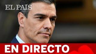 DIRECTO SÁNCHEZ | Sigue la comparecencia del presidente del Gobierno en funciones