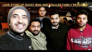 LOVE STORY OF DUCKY BHAI AND KHUJLEE FAMILY REVEALED   SelfieVines