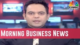 Morning Business News Headlines |  Dec 29, 2018