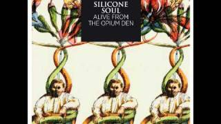 Silicone Soul - Alive From The Opium Den (Original Mix)