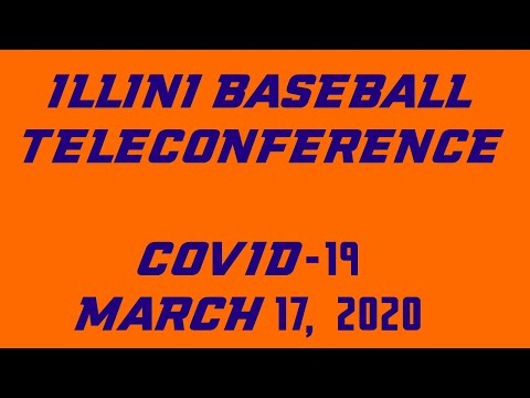 Illini Baseball teleconference 3-17-2020