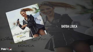 Video Joana d'Arc - Batida Louca download MP3, 3GP, MP4, WEBM, AVI, FLV November 2018