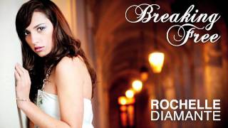 Watch Rochelle Diamante Breaking Free video