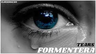 Formentera - Tears. Dance music. Club music [edm] 90.00. [techno rave, electro house, trance mix].