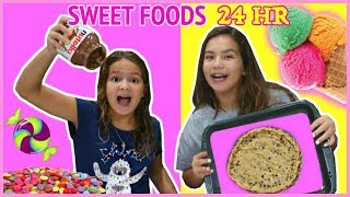 WE ONLY ATE SWEET FOODS FOR 24 HOURS !!!! |. SISTER FOREVER