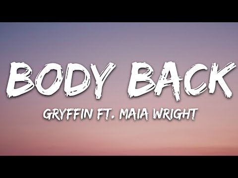 Gryffin - Body Back Vip Remix Ft Maia Wright