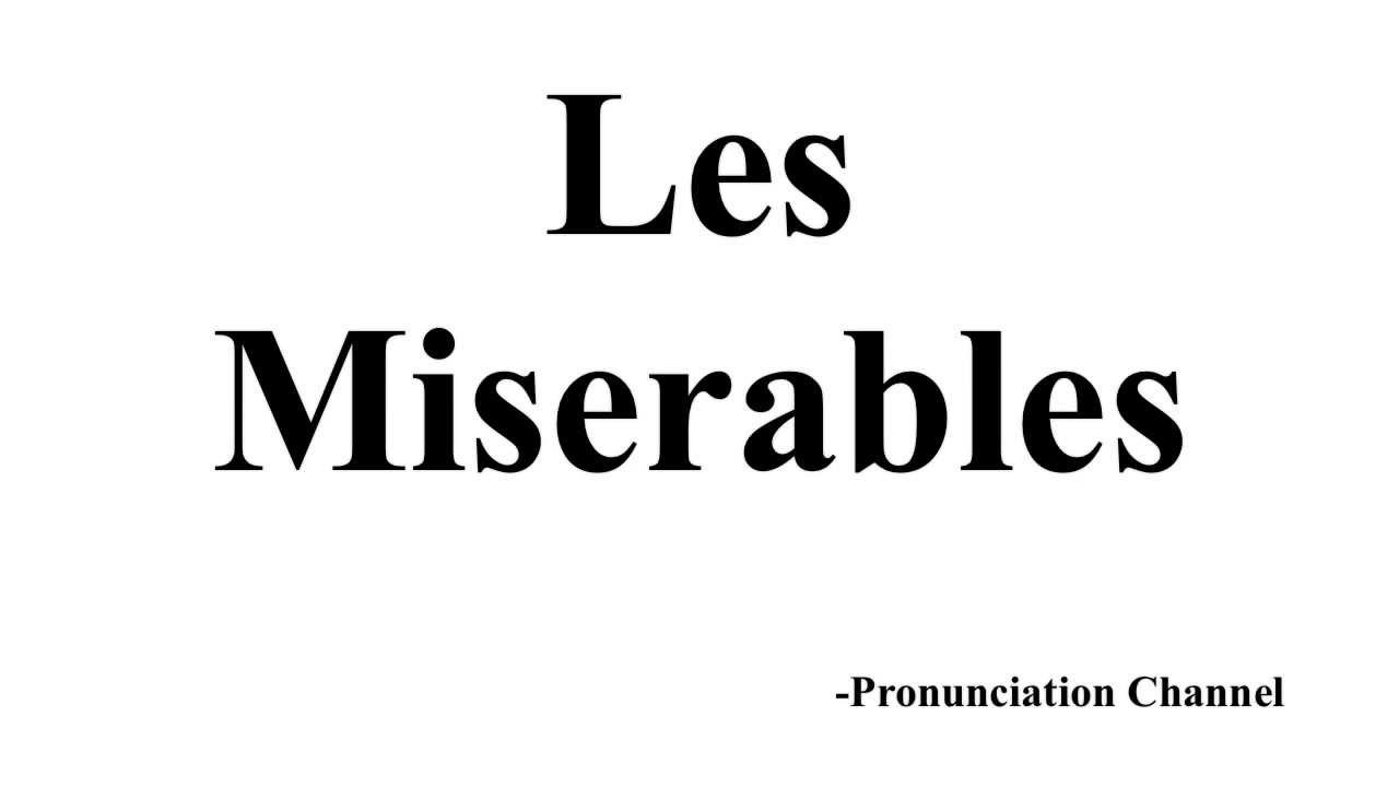 How to Pronounce Les Miserables