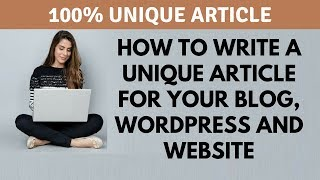 How to write a unique article for your blog post, WordPress and website the easy way in HINDI
