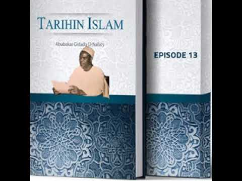 Download TARIHIN ISLAM - ABUBAKAR GIDADO EL-NAFATY episode 13