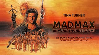 Tina Turner - We Don't Need Another Hero - Mad Max Beyond Thunderdome [Extended by Gilles Nuytens]