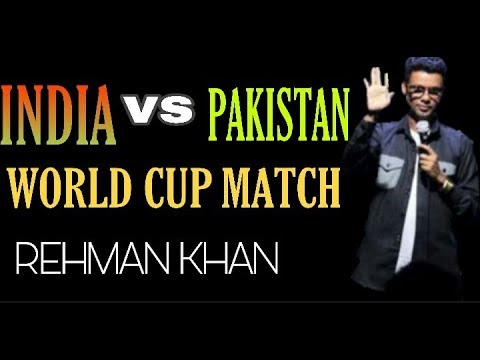 India vs Pakistan World Cup Match | Stand Up Comedy By Rehman Khan