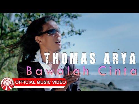 Thomas Arya - Bawalah Cinta [Official Music Video HD]