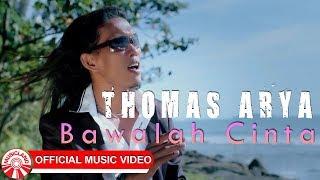 Gambar cover Thomas Arya - Bawalah Cinta [Official Music Video HD]