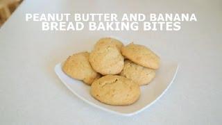 Peanut Butter & Banana Bread Baking Bites : Banana Bread