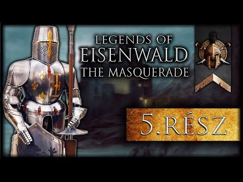 Legends of Eisenwald - The Masquerade Scenario 5.rész / Final