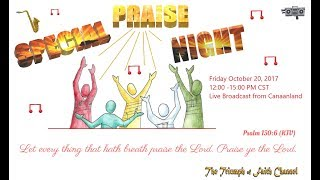 Special Praise Night  and Thanksgiving Service October 20,  2017