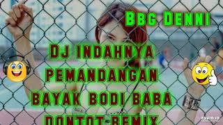 Bbg Denni II DJ Indahnya Pemandangan Banyak Cewe Body Babadontot Remix 2k18