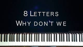 Piano Cover | Why don't we - 8 Letters (By PianoVariations)