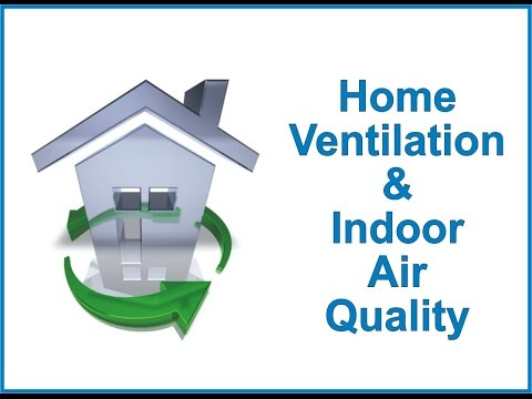 Home Ventilation & Indoor Air Quality