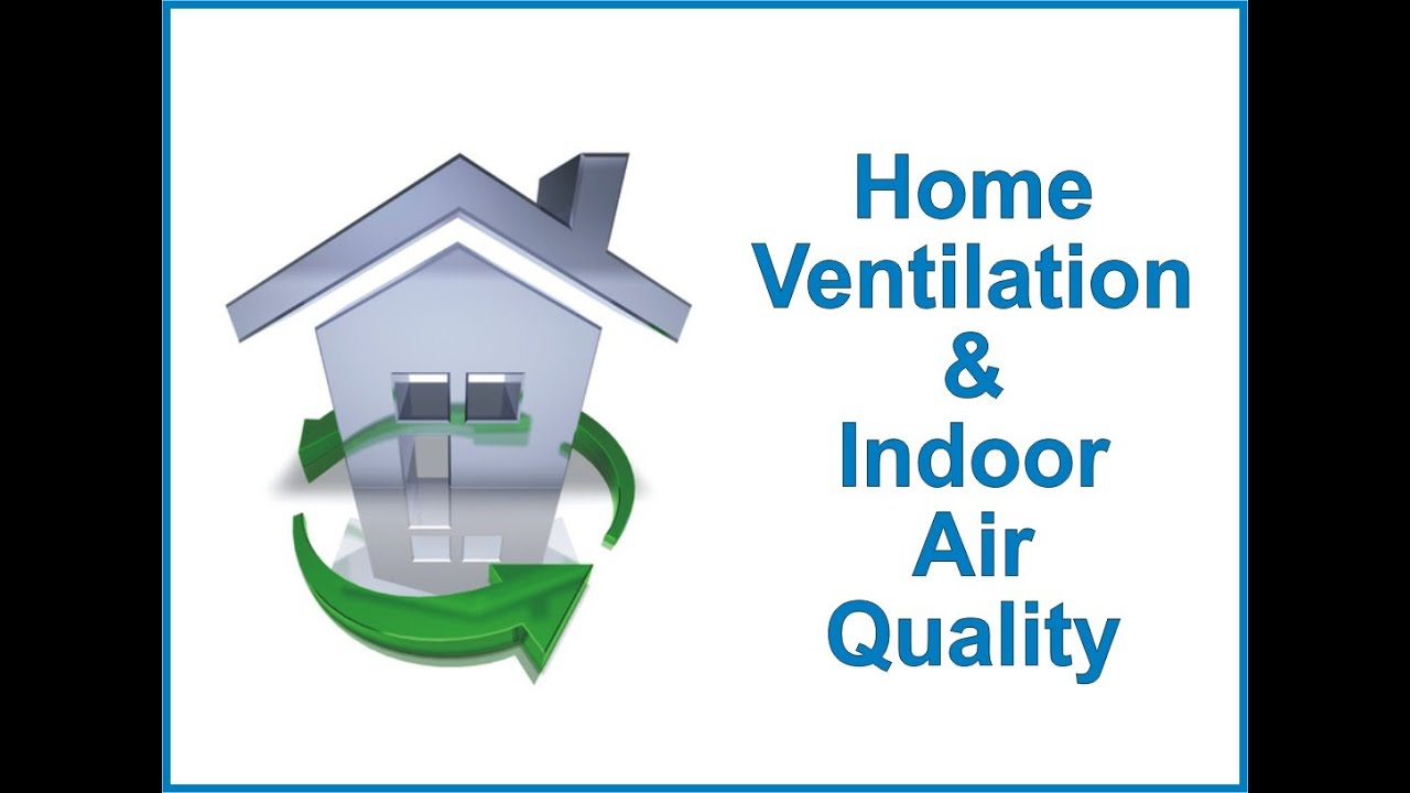 home ventilation indoor air quality youtube