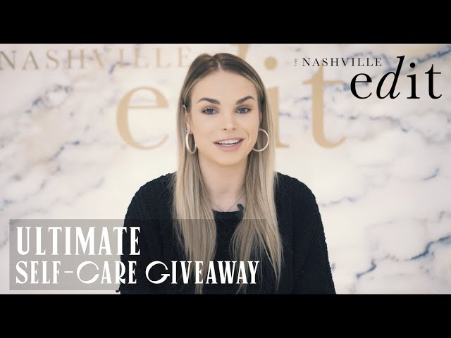 Beauty EDIT | The Ultimate Self-Care Giveaway | The Nashville Edit