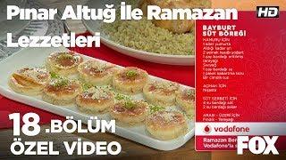 Bayburt Süt Böreği...Pınar Altuğ ile Ramazan Lezzetleri 18. Bölüm