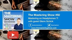 Mastering on Headphones ?! - Episode #50 | The Mastering Show Podcast