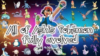 All of Ash's Pokémon fully evolved