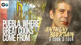 Anthony Bourdain A Cooks Tour Season 1 Episode 16: Puebla Where the Good Cooks Are From