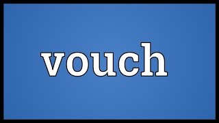 Vouch Meaning