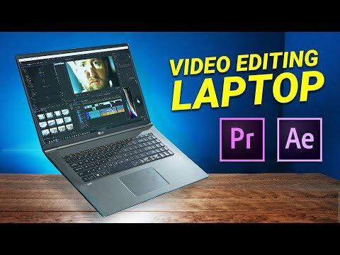 HOW TO Choose The Right LAPTOP For VIDEO EDITING In 2019