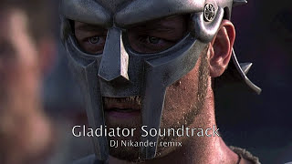 Gladiator Soundtrack Dj Nikander remix