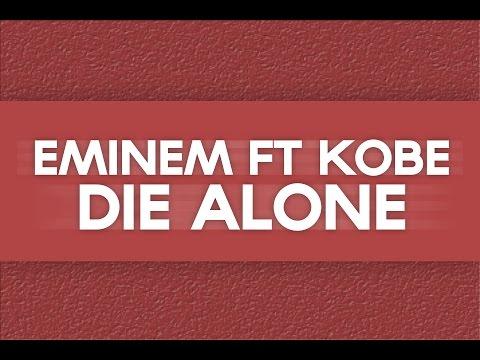 Eminem - Die Alone (Lyric video) ft Kobe