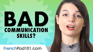 If Your French Communication Skills are Bad... You Need those Conversation Tips!