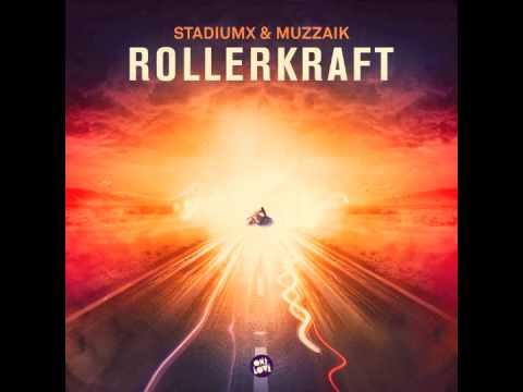 Stadiumx & Muzzaik -  Rollerkraft