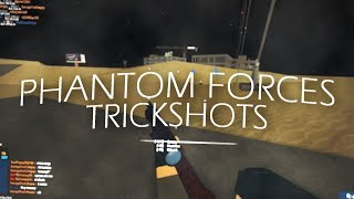 MY FAVORITE TRICKSHOTS in PHANTOM FORCES!! (roblox)