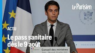 Le pass sanitaire entrera en vigueur le 9 août prochain, annonce Gabriel Attal