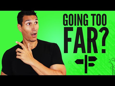 """Are You Afraid Of """"Going Too Far""""?"""