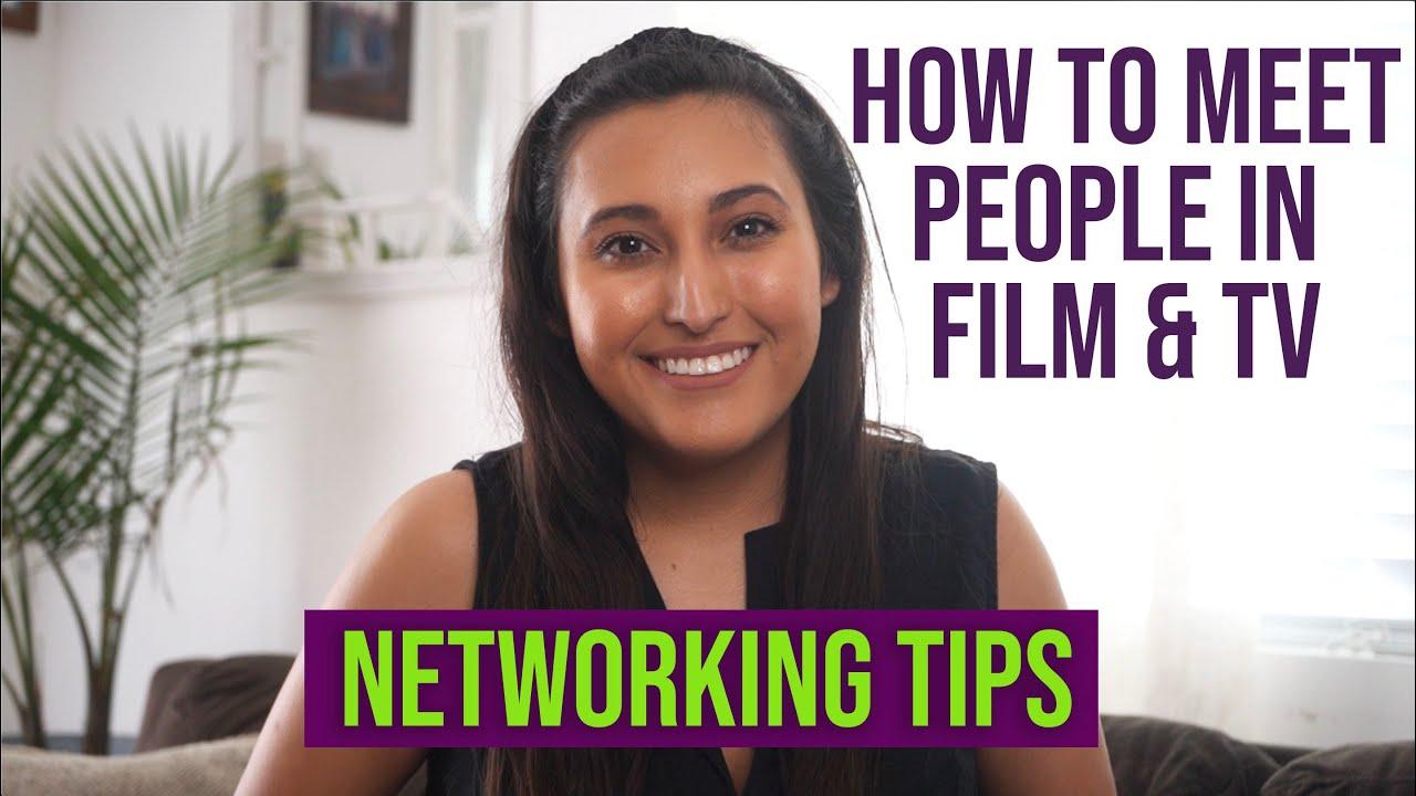 How to Meet People in Film & TV
