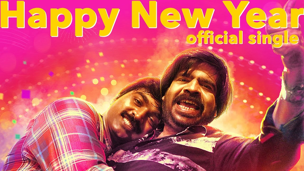happy new year single kavan vijay sethupathi t rajhendherr k v anand hiphop tamizha youtube
